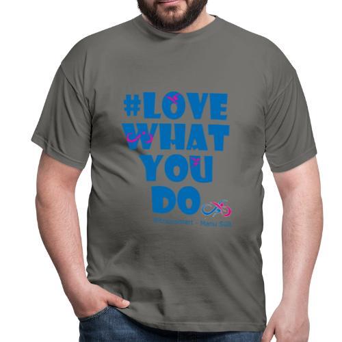 train smart - Love what you do - Männer T-Shirt