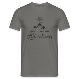say_yes_to_new_adventures - Männer T-Shirt