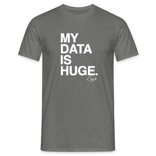 My Data Is Huge - Mannen T-shirt