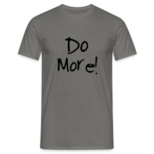 Do More! - Men's T-Shirt