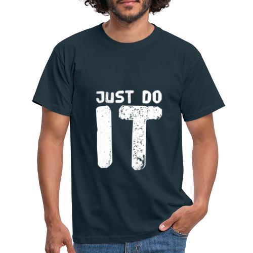 JUST DO IT - Männer T-Shirt