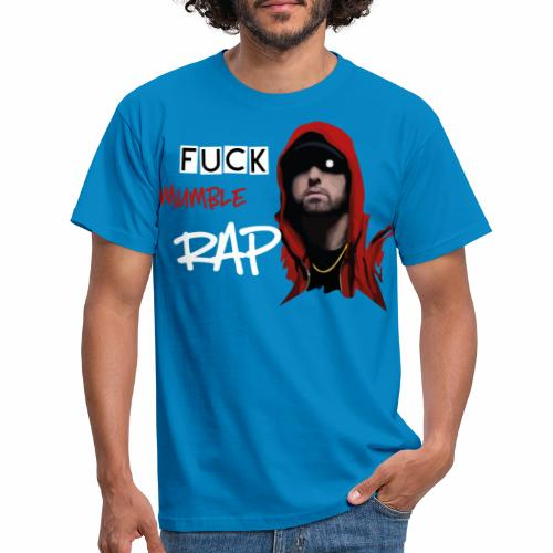 Fuck Mumble RAP - Männer T-Shirt