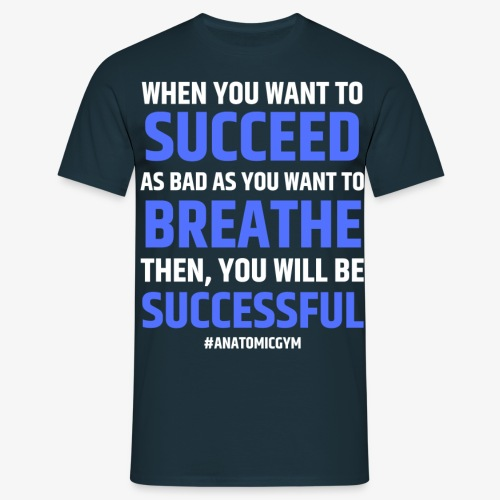 WHEN YOU WANT TO SUCCEED 2 - T-shirt Homme