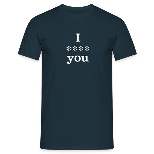 I-xxxx-you - Men's T-Shirt