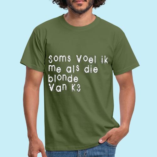 Parfois, je me sens comme cette blonde de K3! - T-shirt Homme