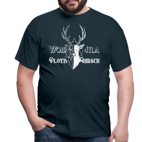 Woid4tla Plotzhirsch - Männer T-Shirt