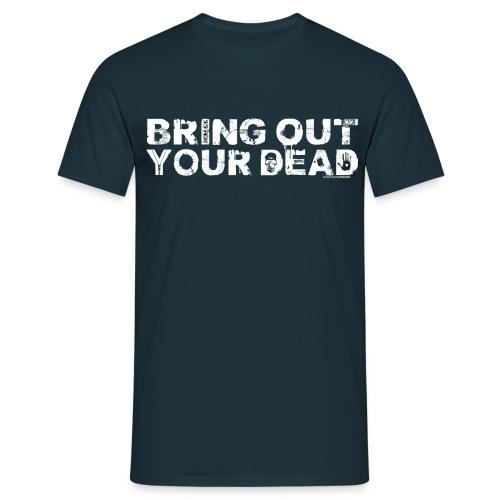 Bring Out Your Dead Black - Men's T-Shirt