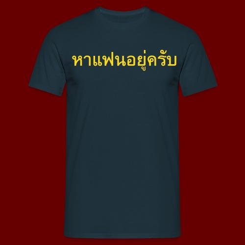 Ich suche eine Freundin auf Thai T-Shirt - Männer T-Shirt