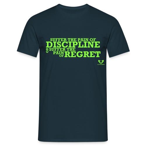 discipline or regret - Men's T-Shirt