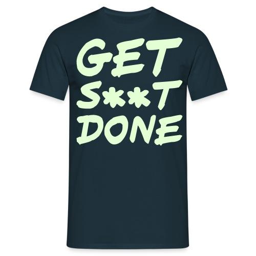 get s**t done - Männer T-Shirt