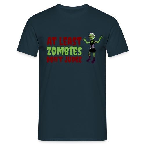 Zombies don't judge - Men's T-Shirt