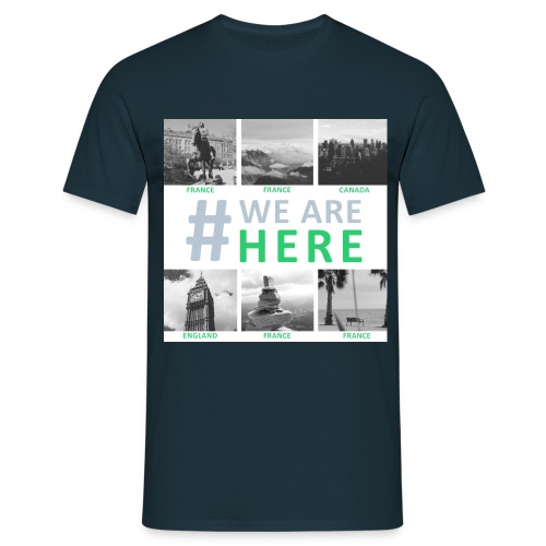 #we are here - T-shirt Homme