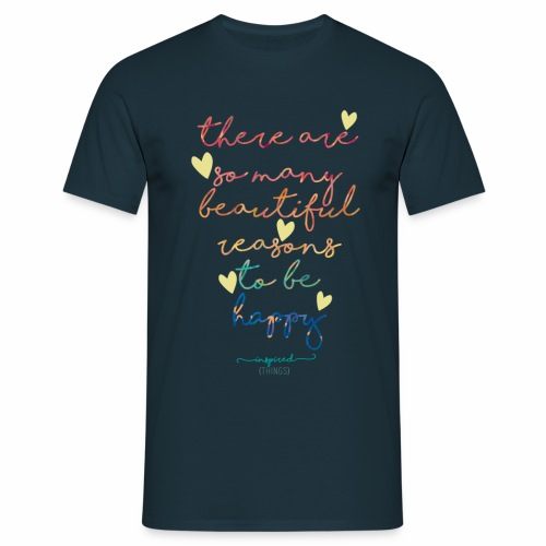 There are so many beautiful reasons to be happy - Men's T-Shirt