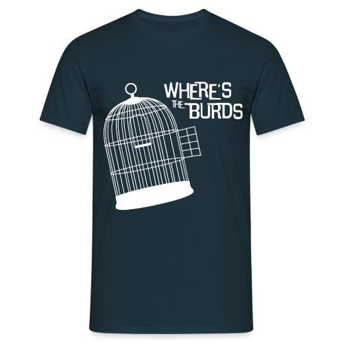 Where s The Burds - Men's T-Shirt