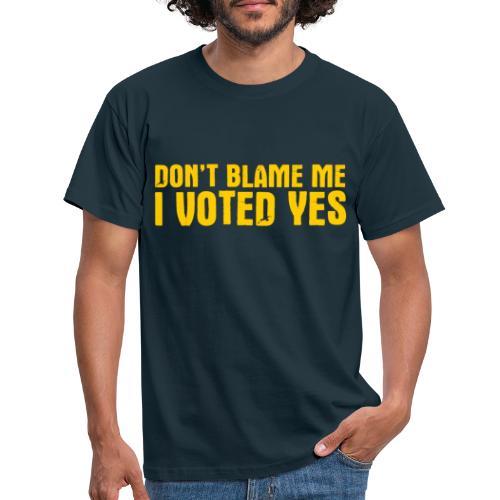 Don't Blame Me - Men's T-Shirt