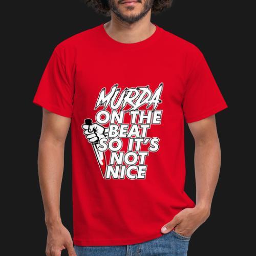 Murda on the beat - T-shirt Homme