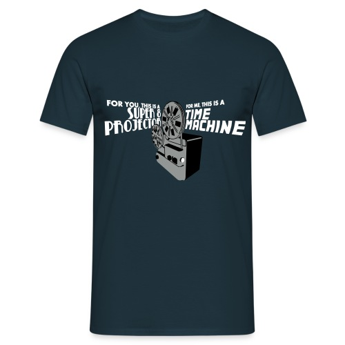 For You, This Is A Super 8 Projector. For Me, ... - Männer T-Shirt