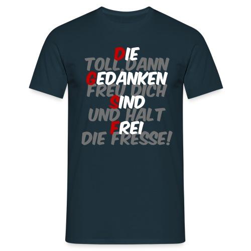 Die Gedanken sind frei n - Männer T-Shirt