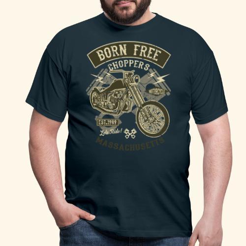 Born-Free-Choppers-1 - Men's T-Shirt