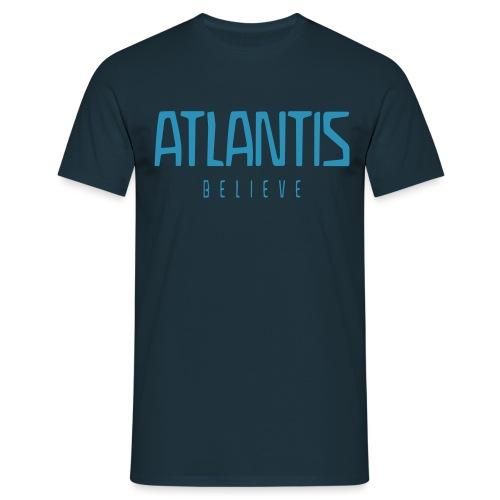 ATLANTIS BELIEVE - Männer T-Shirt