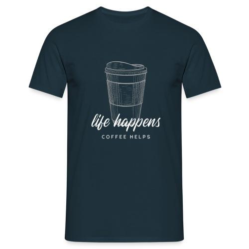 Life happens / Coffee helps - Männer T-Shirt