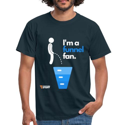 I'm a funnel fan! Marketer Stuff - Maglietta da uomo