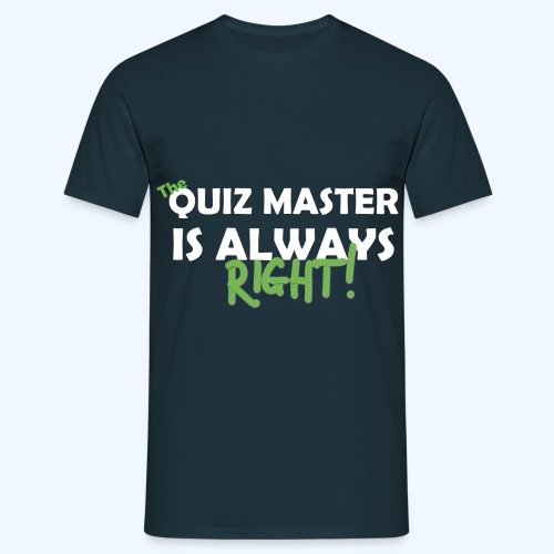 quizmasteralwaysright - Men's T-Shirt