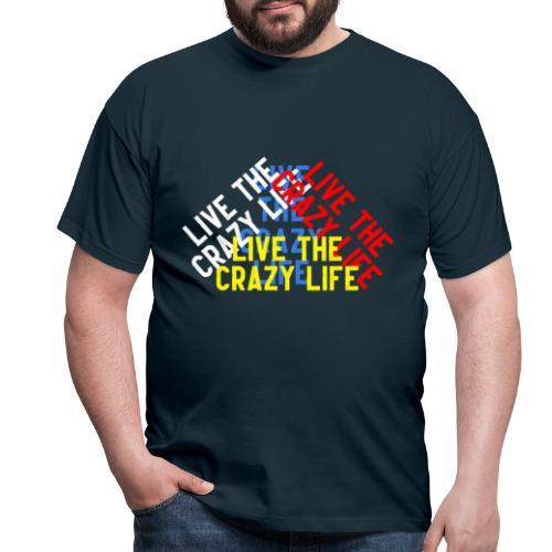 LIVE THE CRAZY LIFE - Camiseta hombre