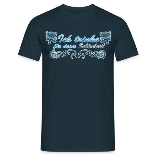 Ich trinke für deine Schöheit - Männer T-Shirt