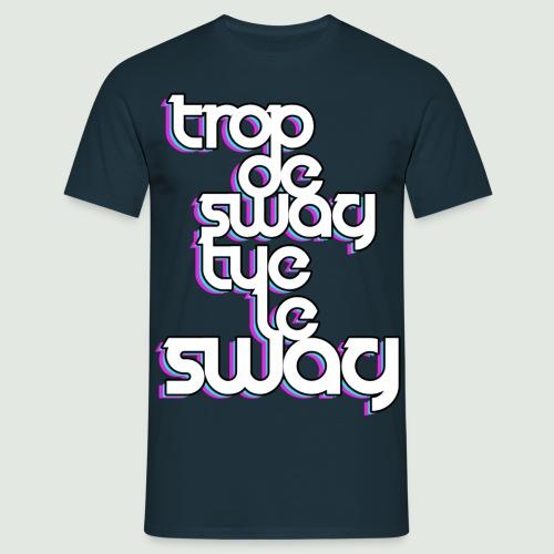 trop de swag - T-shirt Homme