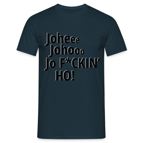 Premium T-Shirt Johee Johoo JoF*CKIN HO! - Mannen T-shirt