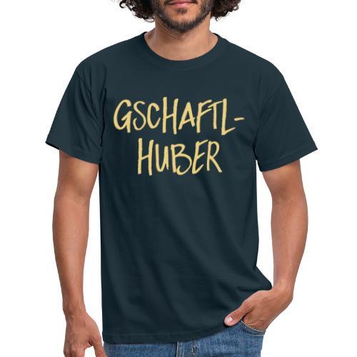 gschaftlhuber - Männer T-Shirt