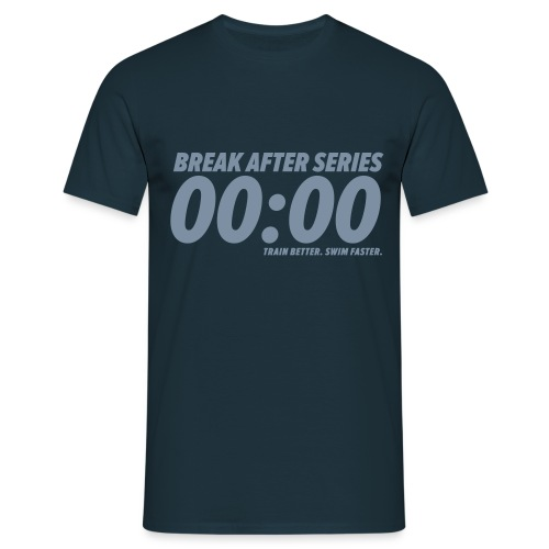 BREAK AFTER SERIES - Männer T-Shirt