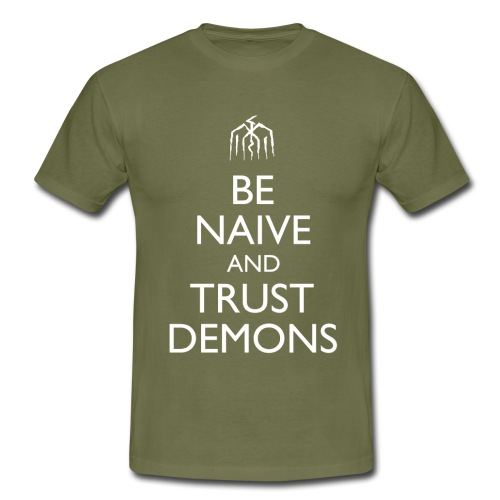 Be Naive and Trust Demons Design - Men's T-Shirt