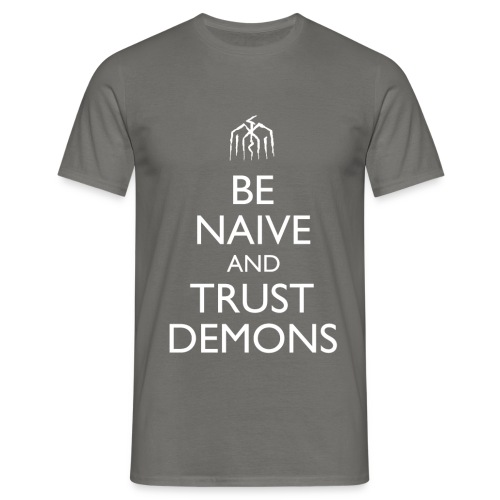 Be Naive and Trust Demons Design - Men's T-Shirt