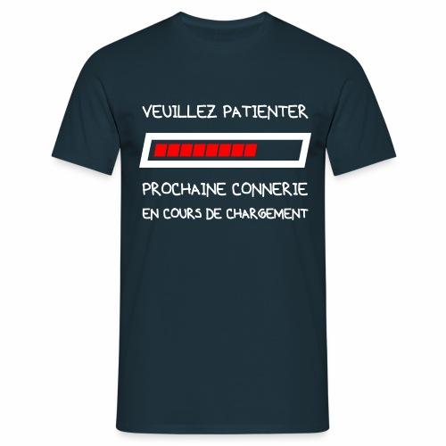 VEUILLEZ PATIENTER, CONNERIE EN CHARGEMENT - T-shirt Homme