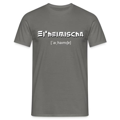 Einheimischer - Männer T-Shirt