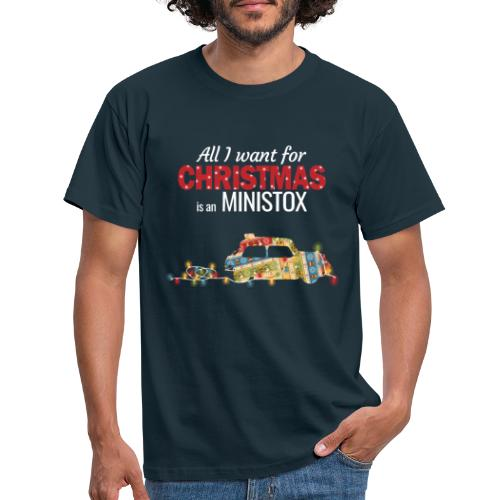 All I want for Christmas is a Ministox - Men's T-Shirt