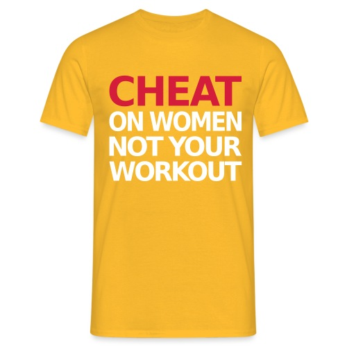 Dont Cheat On Your Workout, Training, Fitness - Männer T-Shirt