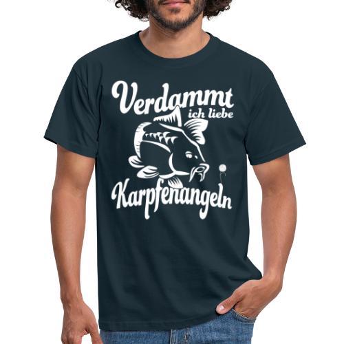 Verdammt ich liebe Karpfenangeln - Männer T-Shirt