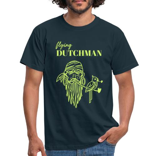 Meet the flying Dutchman ! - Männer T-Shirt