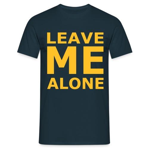 Leave Me Alone - Männer T-Shirt
