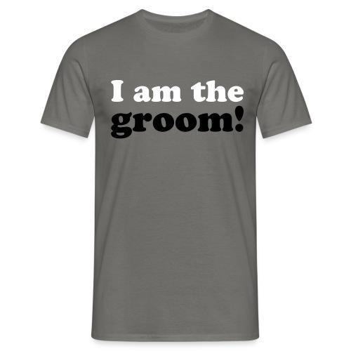 I am the groom! - Männer T-Shirt