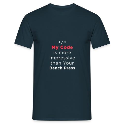 My code is more impressive than your bench press - Maglietta da uomo