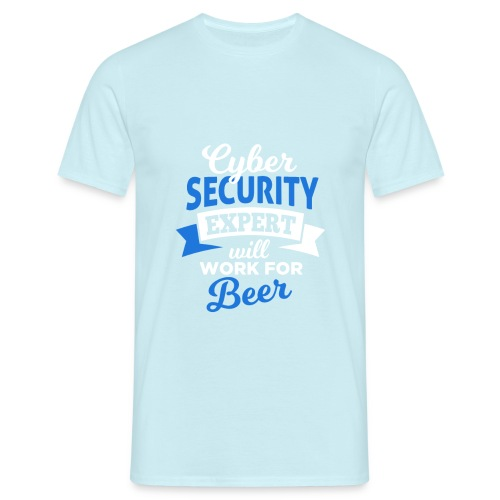 Cyber Security Expert will work for beer - Maglietta da uomo