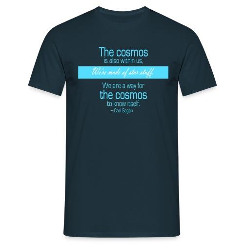 We're made of star stuff - Carl Sagan - Men's T-Shirt
