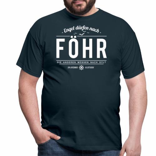 Engel dürfen nach Föhr, die anderen müssen nach... - Männer T-Shirt