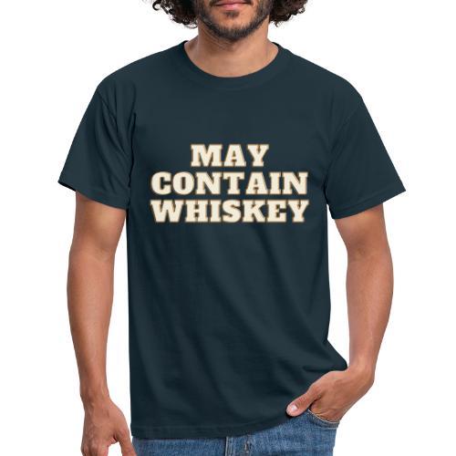 May contain whiskey - T-skjorte for menn