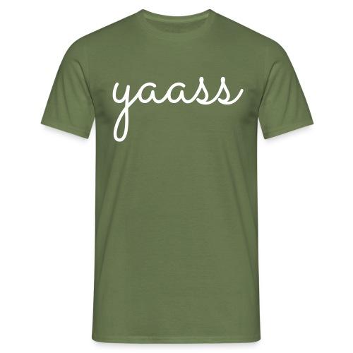 yaass - Mannen T-shirt