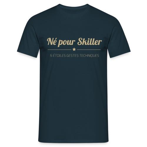 Né-pour-Skiller---5-etoi - T-shirt Homme
